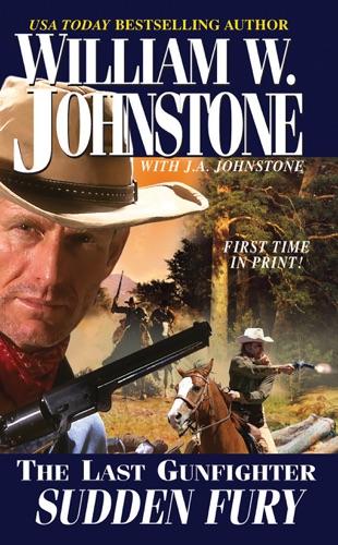 William W. Johnstone & J.A. Johnstone - Sudden Fury