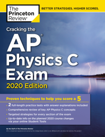 Cracking the AP Physics C Exam, 2020 Edition