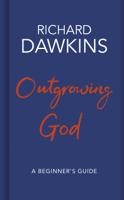 Richard Dawkins - Outgrowing God artwork