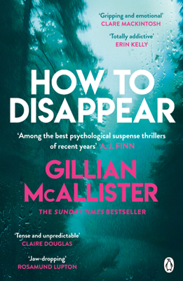 Gillian McAllister - How to Disappear book
