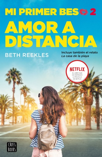 Beth Reekles - Mi primer beso 2. Amor a distancia