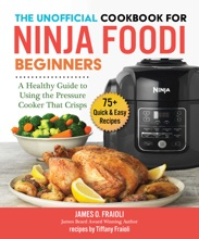 The Unofficial Cookbook For Ninja Foodi Beginners