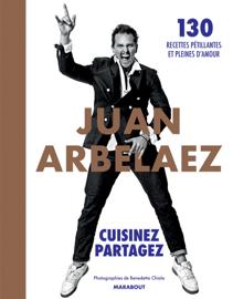 Juan Arbelaez - Cuisinez - Partagez
