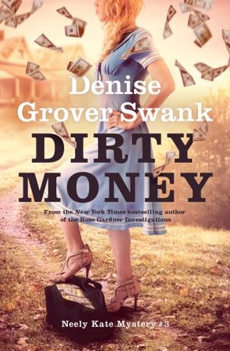 Dirty Money - Denise Grover Swank - Denise Grover Swank