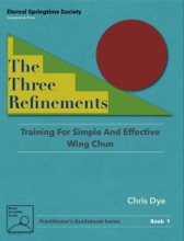 The Three Refinements: Training For Simple And Effective Wing Chun