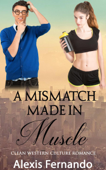 A Mismatch Made in Muscle: Clean Western Culture Romance