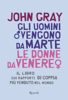 John Gray - Gli uomini vengono da Marte le donne da Venere artwork