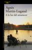 Agnès Martin-Lugand - A la luz del amanecer portada