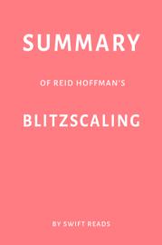 Summary of Reid Hoffman's Blitzscaling by Swift Reads