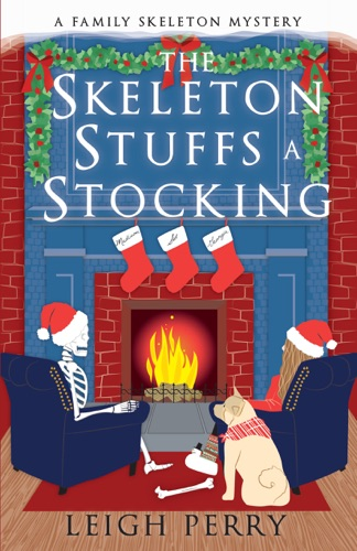 Leigh Perry - The Skeleton Stuffs a Stocking