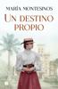 Un destino propio - María Montesinos
