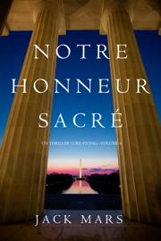 Notre Honneur Sacré (Un Thriller Luke Stone—Volume 6)