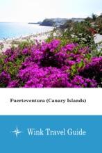 Fuerteventura (Canary Islands) - Wink Travel Guide