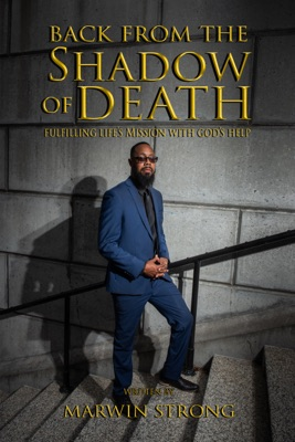 Back from the Shadow of Death: Fulfilling Life's Mission with God's Help