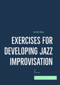 Exercises for Developing Jazz Improvisation Eb Edition Book Cover