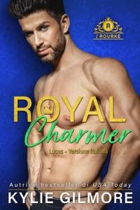 Royal Charmer - Lucas (versione italiana) (I Rourke Vol. 4) Book Cover