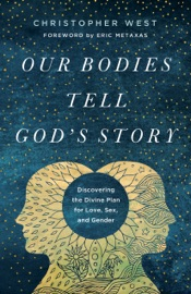 Our Bodies Tell God S Story