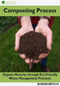 Composting Process: Organic Manures through Eco-Friendly Waste Management Practices