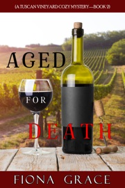 Aged for Death (A Tuscan Vineyard Cozy Mystery—Book 2) PDF Download
