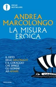 La misura eroica da Andrea Marcolongo
