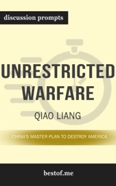 Unrestricted Warfare: China's Master Plan to Destroy America by Qiao Liang (Discussion Prompts)