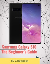 Samsung Galaxy S10: The Beginner's Guide