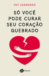 Só você pode curar seu coração quebrado Book Cover
