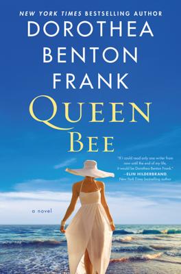 Dorothea Benton Frank - Queen Bee book
