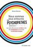Nous Sommes Tous Des Psychopathes