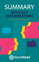 """Summary of """"Difficult Conversations"""" by Douglas Stone, Bruce Patton, and Sheila Heen"""