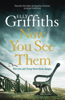 Elly Griffiths - Now You See Them artwork