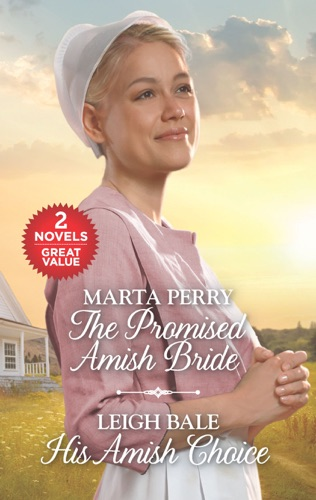 Marta Perry & Leigh Bale - The Promised Amish Bride and His Amish Choice