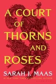 A Court of Thorns and Roses - Sarah J. Maas by  Sarah J. Maas PDF Download