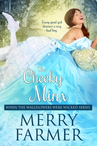 Merry Farmer - The Cheeky Minx