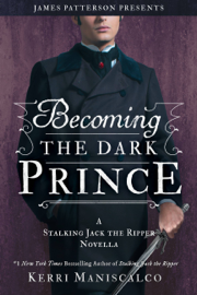 Becoming the Dark Prince: A Stalking Jack the Ripper Novella book