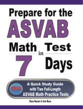 Prepare For The ASVAB Math Test In 7 Days: A Quick Study Guide With Two Full-Length ASVAB Math Practice Tests