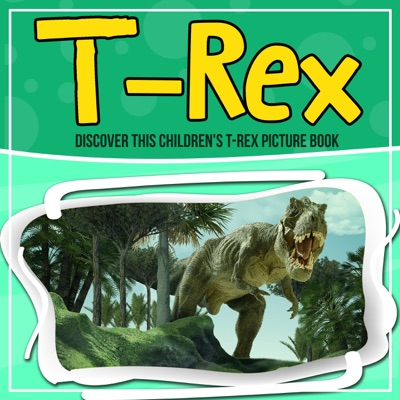 T-Rex: Discover This Children's T-Rex Picture Book