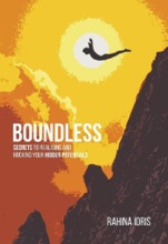 Boundless: Secrets To Realising And Rocking Your Hidden Potentials.