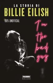 I'm the bad guy. La storia di Billie Eilish 100% unofficial