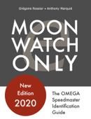Moonwatch Only - The Speedmaster Identification Guide Book Cover