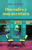 Ana Álvarez - Dos cafés y una aventura (Dos más dos 2) portada