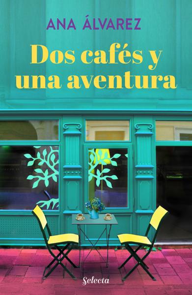 Dos cafés y una aventura (Dos más dos 2) by Ana Álvarez