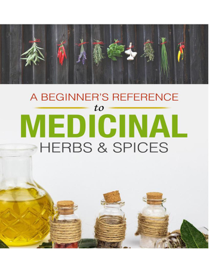 A Beginner's Reference to Medicinal Herbs and Spices