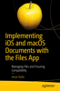 Implementing iOS and macOS Documents with the Files App - Jesse Feiler
