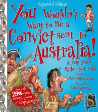 You Wouldn't Want To Be A Convict Sent To Austrailia!