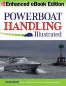 Powerboat Handling Illustrated (Enhanced Edition)