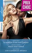 La surprise d'une nuit d'amour - Noces sous contrat - Une scandaleuse attirance