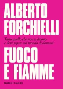 Fuoco e fiamme da Alberto Forchielli