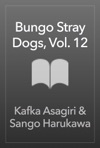 Bungo Stray Dogs Vol 12
