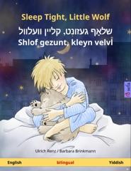 Sleep Tight, Little Wolf – שלאָף געזונט, קליין וועלוול – Shlof gezunt... (English – Yiddish)